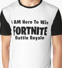 I Am Here To Win Fortnite Battle Royale Graphic T-Shirt