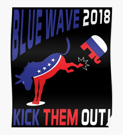 Blue Wave 2018 Kick Them Out Poster