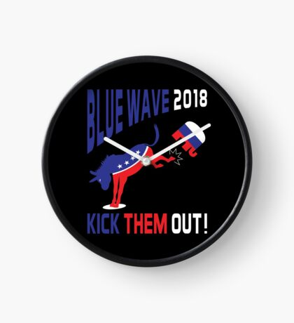 Blue Wave 2018 Kick Them Out Clock