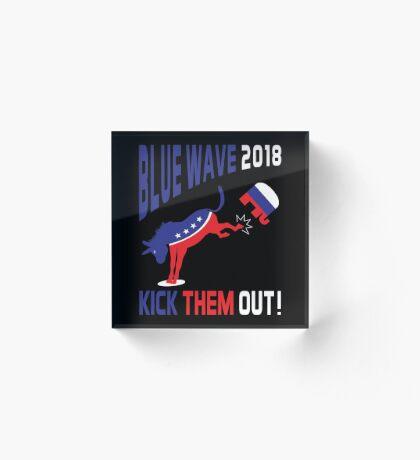 Blue Wave 2018 Kick Them Out Acrylic Block