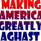 Making America Greatly ... by scholara