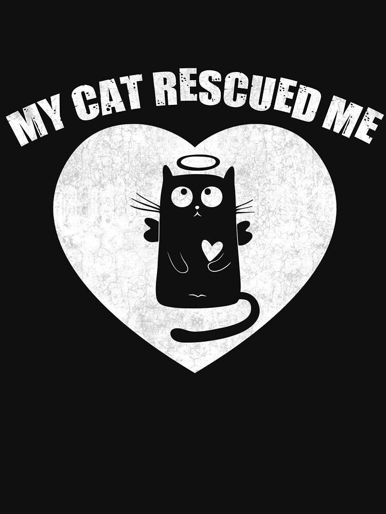 My Cat Rescued Me Cute Cat Lover Gift by melindad26