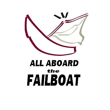 All aboard the failboat by HalfNote5