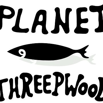 PLANET THREEPWOOD by scummbar