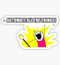 AUTOMATE ALL THE THINGS! Sticker