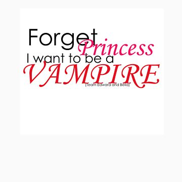 Twilight, forget princess i want to be a vampire by SilentxPoet