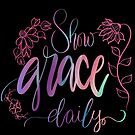 Show Grace Daily-black background  by fosterscreation