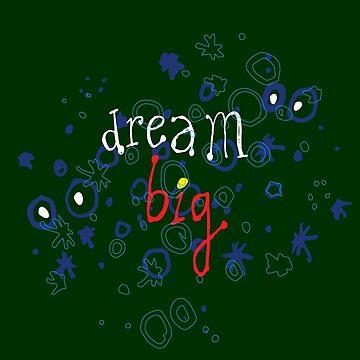 dream big! by ak4e