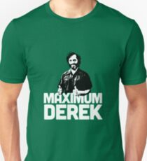 Maximum Derek! Unisex T-Shirt