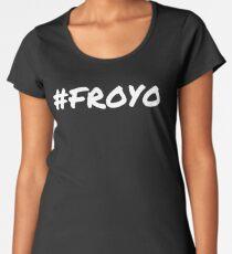 #FROYO Frozen Yogurt Greek Yogurt Funny Gift Healthy Yogurt Shirt  Women's Premium T-Shirt