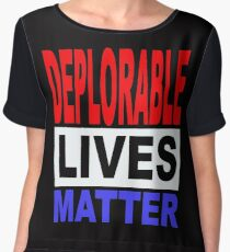 DEPLORABLE LIVES MATTER 1 Chiffon Top