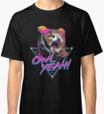 Owl Yeah! Classic T-Shirt