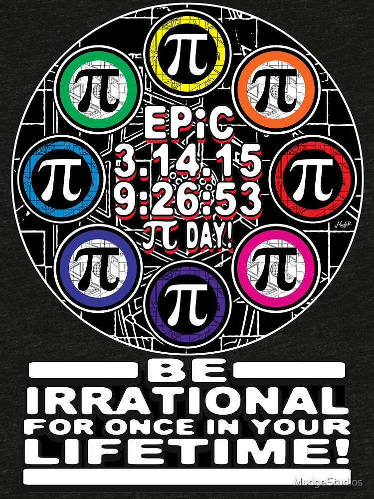 Ultimate Irrational Pi Day  With Epic Pi Symbols by MudgeStudios