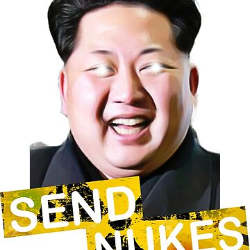 Trump and Kim Jong Un Send Nukes! by UltimatePeter