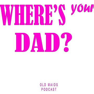 """Old Maids """"Where's Your Dad?"""" by bethmorrell"""