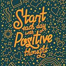 Start each day with a positive thought by abbymalagaART
