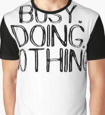 Busy Doing Nothing - Hilarious Joke Design Graphic T-Shirt