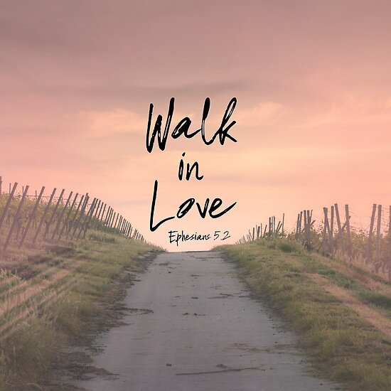 """Bible Quotes About Love: """"Walk In Love Bible Verse Quote"""" Posters By Motivateme"""