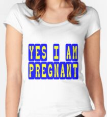 yes i am pregnant Women's Fitted Scoop T-Shirt