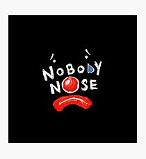 Nobody Nose Photographic Print