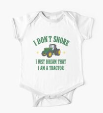 I DON'T SNORE I JUST DREAM THAT I AM A TRACTOR One Piece - Short Sleeve