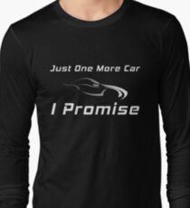 f8d914340 Just One More Car I Promise - Funny Car Collector or Enthusiast Long Sleeve  T-