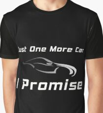 42ba18ad Just One More Car I Promise - Funny Car Collector or Enthusiast Graphic  T-Shirt