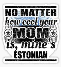 no matter cool mom mutter gift Estland Sticker
