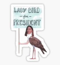lady bird for president! Sticker