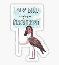 Pegatina Lady Bird para Presidente!