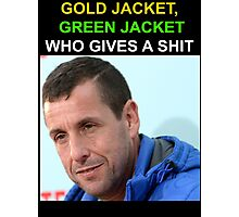 Gold Jacket, Green Jacket, Who Gives a S**t