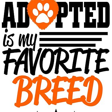 Adopted is my favorite Breed! by izikil