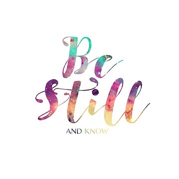 Be Still and know by beautifullove