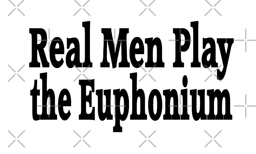 Real Men Play Euphonium - Funny Euphonium T Shirt  by greatshirts