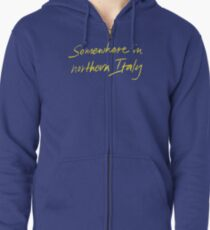"Call Me By Your Name ""Somewhere In Northern Italy"" Zipped Hoodie"