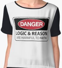 DANGER Logic and Reason are harmful to faith Chiffon Top