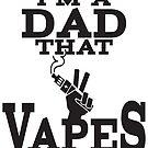 Ω VAPE | Dad that Vapes by IconicTee