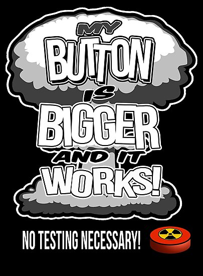 My Button Is Bigger and It Works by JoeWitkowski