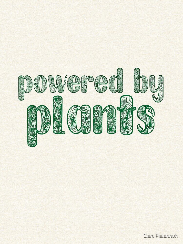 POWERED BY PLANTS by sampalahnukart