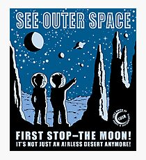 See Outer Space  Photographic Print