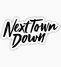 Next Town Down Sticker