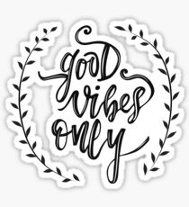 Good vibes only lettering Sticker