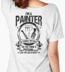Painter/Artist/Crazy/Varnisher/Paint/Decorator Women's Relaxed Fit T-Shirt