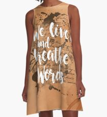 We live and breathe words A-Line Dress