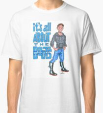 It's All About the BOOTS Classic T-Shirt