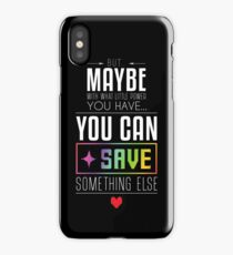 Maybe you can SAVE something else iPhone Case