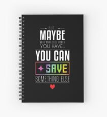 Maybe you can SAVE something else Spiral Notebook