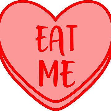 Eat me Valentine Candy Heart by Lunacat83
