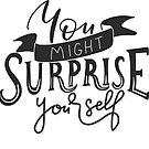 You might surprise yourself - calligraphic print by ychty