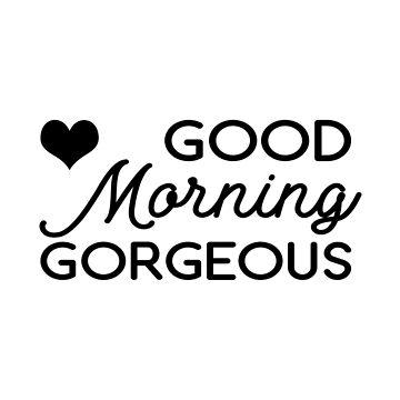 Good morning gorgeous - Hers mug  by lovelifeletter